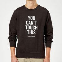 Balazs Solti Can't Touch This Sweatshirt - Black - 5XL - Black from Balazs Solti