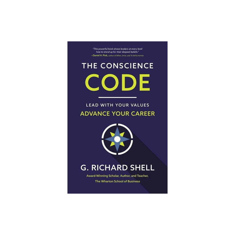 The Conscience Code - by G Richard Shell (Paperback) from Boss