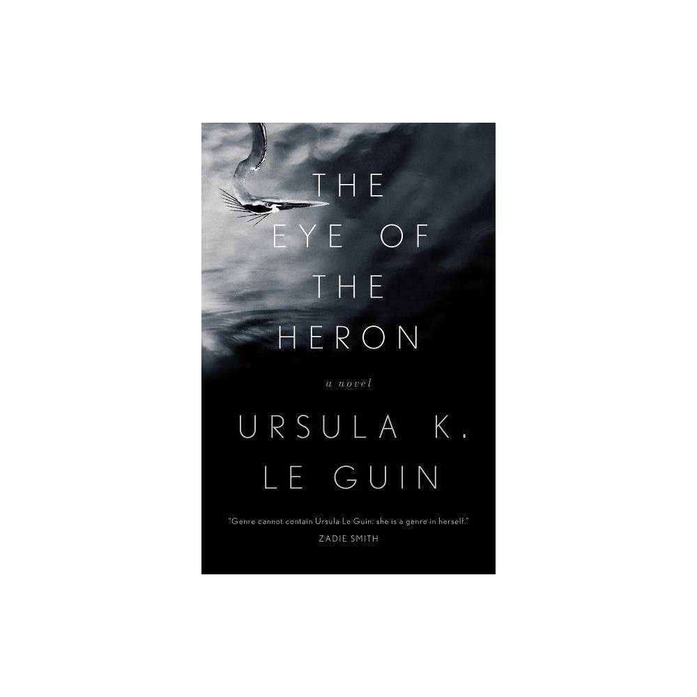 The Eye of the Heron - by Ursula K Le Guin (Paperback) from Boss