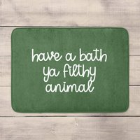 Have A Bath Ya Filthy Animal Bath Mat from ByIWOOT