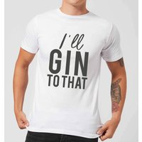 I'll Gin To That Men's T-Shirt - White - S - White from Candlelight