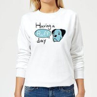 Having A Ruff Day Women's Sweatshirt - White - XXL - White from The Pet Collection