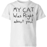 My Cat Was Right About You Kids' T-Shirt - White - 5-6 Years - White from The Pet Collection