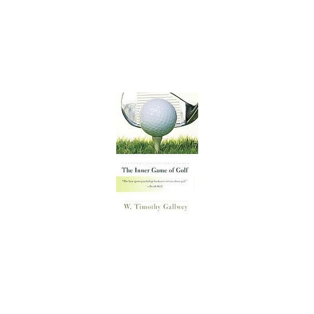 The Inner Game of Golf - by W Timothy Gallwey (Paperback) from Crucible