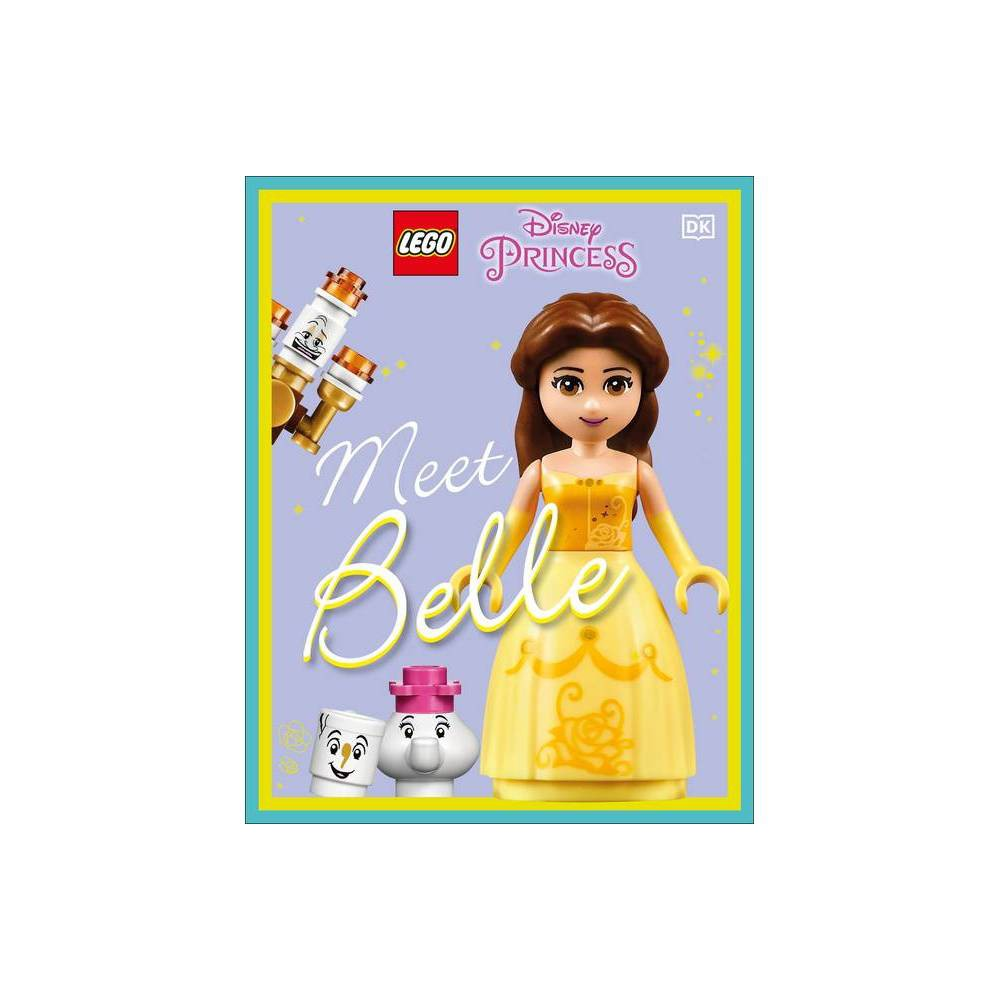 Lego Disney Princess Meet Belle - by Julia March (Hardcover) from Disney Princess