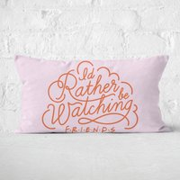 Friends I'd Rather Be Watching Rectangular Cushion - 30x50cm - Soft Touch from Friends