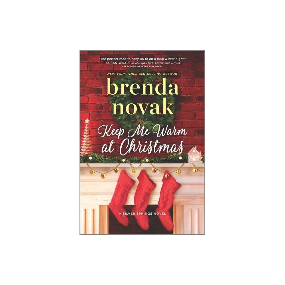 Keep Me Warm at Christmas - (Silver Springs) by Brenda Novak (Paperback) from Frozen