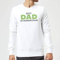 Best Dad In Birmingham Sweatshirt - White - L - White from IWOOT