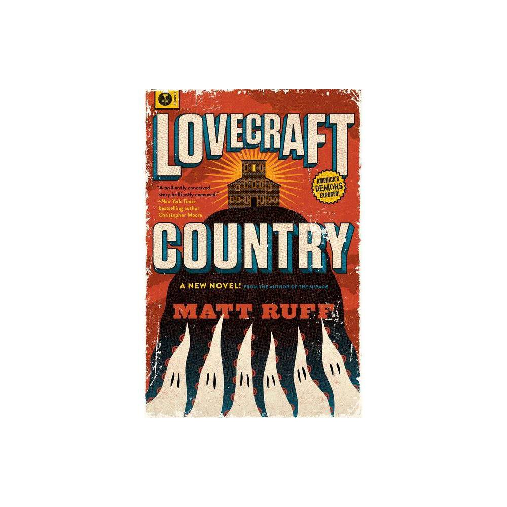 Lovecraft Country - by Matt Ruff (Hardcover) from Jordan
