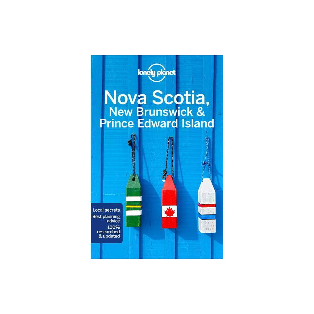 Lonely Planet Nova Scotia, New Brunswick & Prince Edward Island - (Regional Guide) 5th Edition by Oliver Berry & Adam Karlin & Korina Miller from NOVA