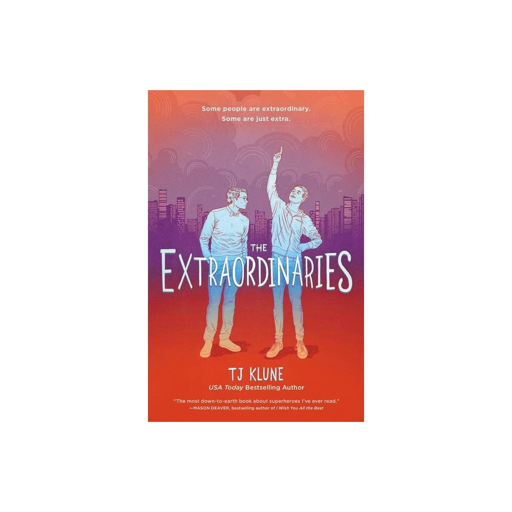 The Extraordinaries - (Extraordinaries, 1) by Tj Klune (Paperback) from NOVA