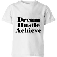 Dream Hustle Achieve Kids' T-Shirt - White - 9-10 Years - White from PLANETA444