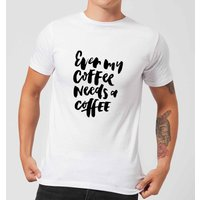 Even My Coffee Needs A Coffee Men's T-Shirt - White - XXL - White from PLANETA444