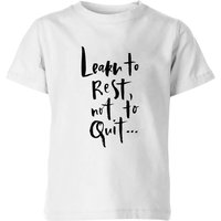Learn To Rest, Not To Quit Kids' T-Shirt - White - 5-6 Years - White from PLANETA444
