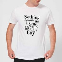 Nothing Haunts Us Like The Things We Didn't Buy Men's T-Shirt - White - XXL - White from PLANETA444