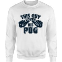 This Guy Loves His Pug Sweatshirt - White - XXL - White from The Valentines Collection