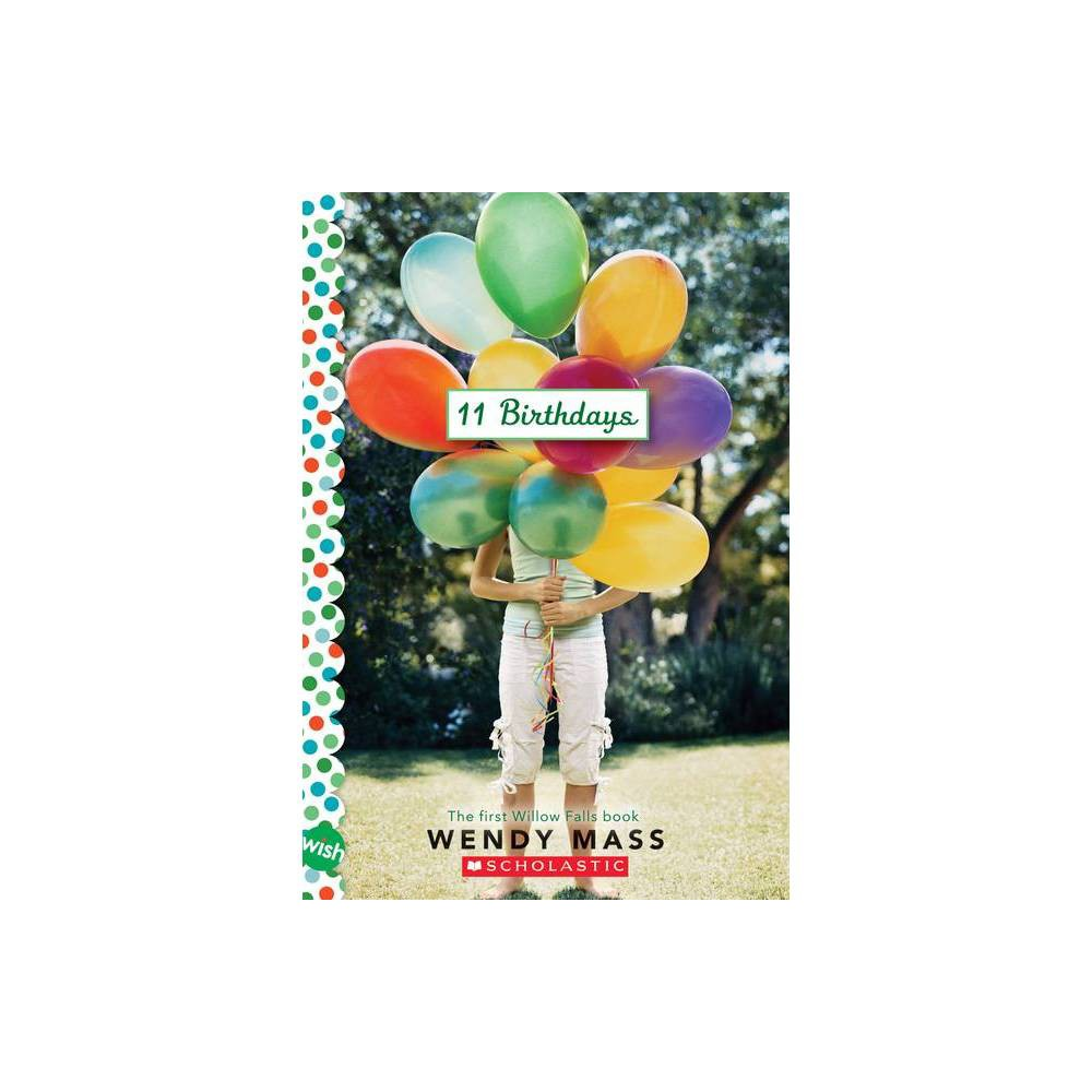 11 Birthdays (Paperback) by Wendy Mass from Scholastic