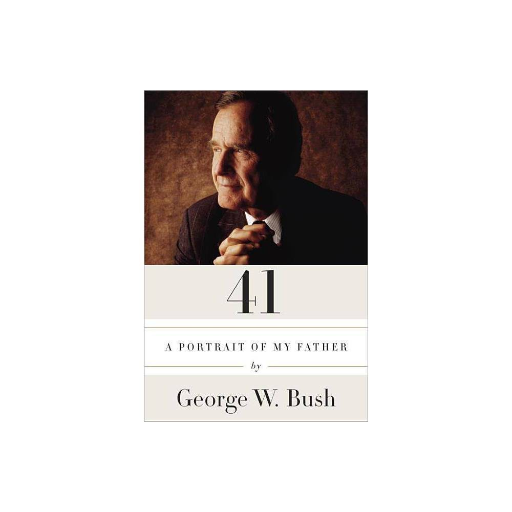 41 -Large Print (Hardcover) - by George W Bush from Random House