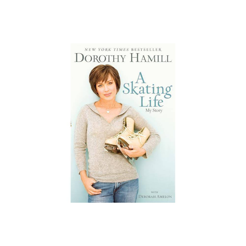 A Skating Life - by Dorothy Hamill & Deborah Amelon (Paperback) from Gold Medal