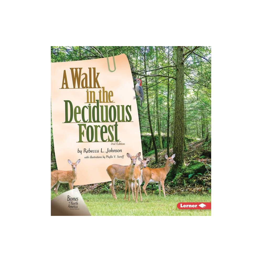 A Walk in the Deciduous Forest, 2nd Edition - (Biomes of North America Second Editions) by Rebecca L Johnson (Paperback) from Frozen