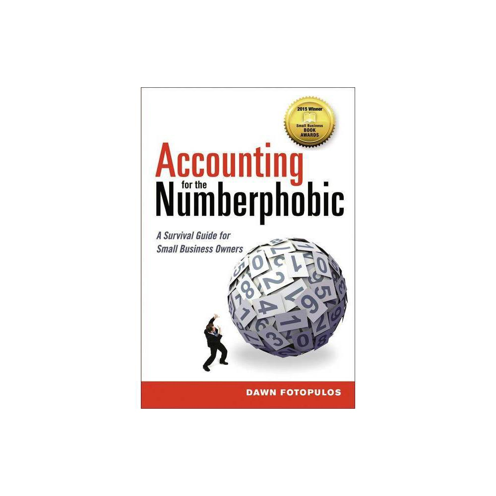 Accounting for the Numberphobic - by Dawn Fotopulos (Paperback) from NBA
