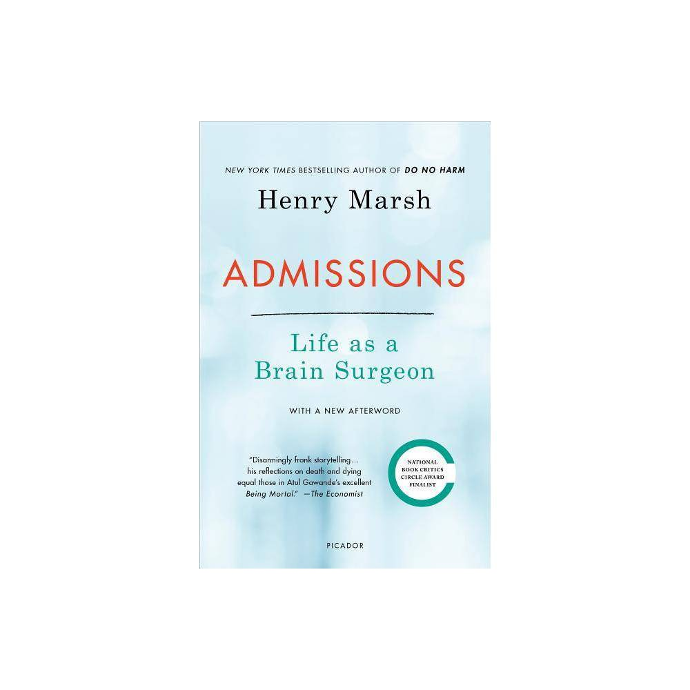 Admissions - by Henry Marsh (Paperback) from Revel