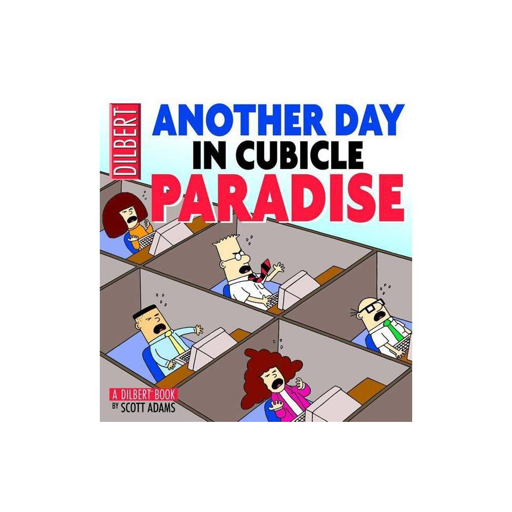 Another Day in Cubicle Paradise - (Dilbert) by Scott Adams (Paperback) from Boss