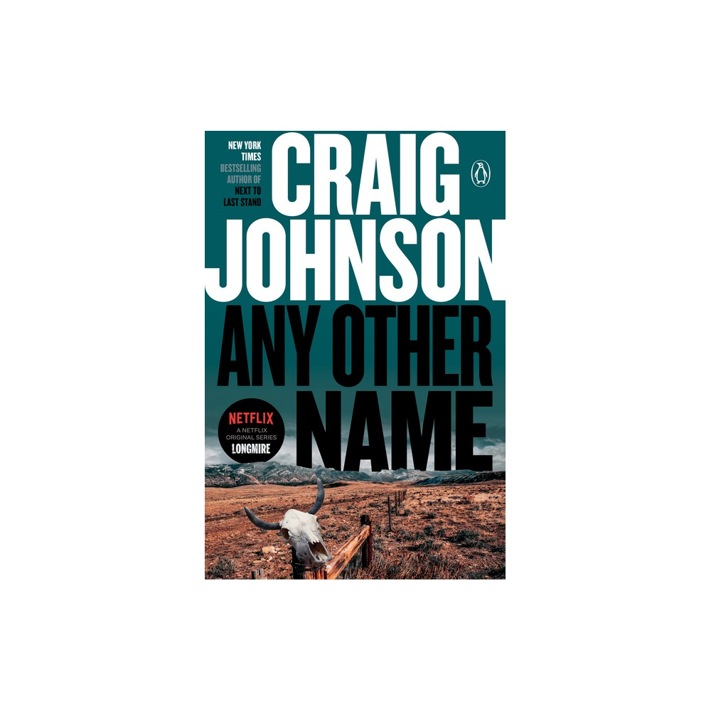 Any Other Name - (Longmire Mystery) by Craig Johnson (Paperback) from Boss