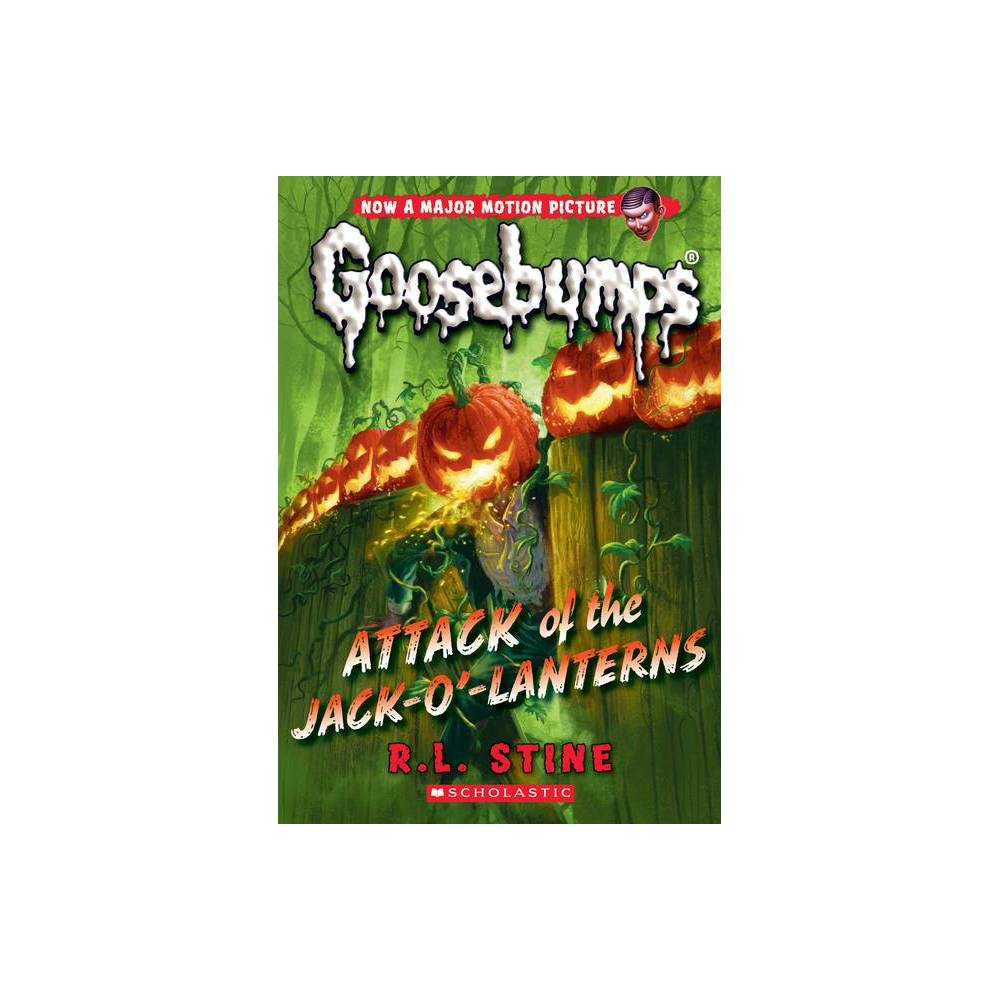 Attack of the Jack-o'-lanterns - (Classic Goosebumps) by R. L. Stine (Paperback) from Scholastic
