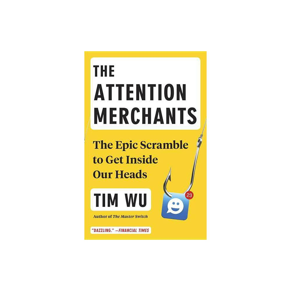 The Attention Merchants - by Tim Wu (Paperback) from Gold Medal