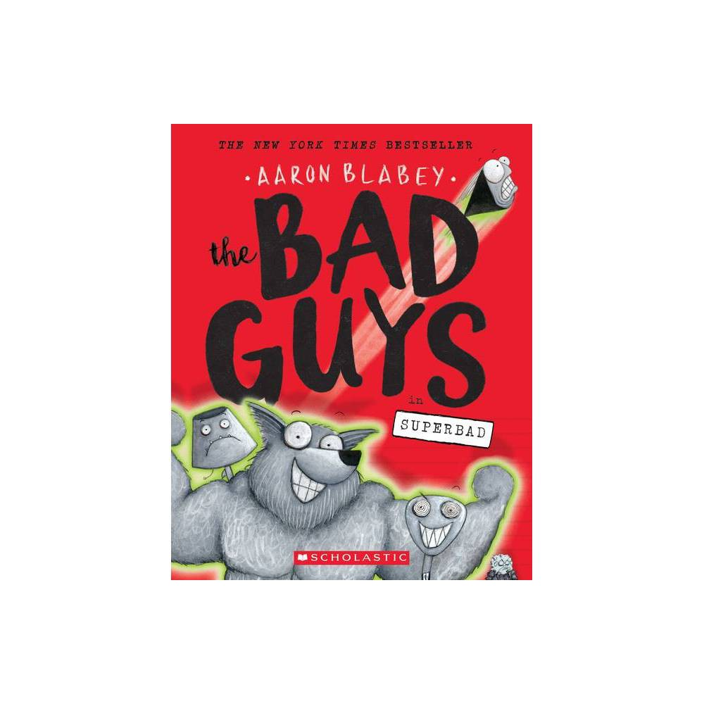 Bad Guys in Superbad - (Bad Guys) by Aaron Blabey (Paperback) from Scholastic