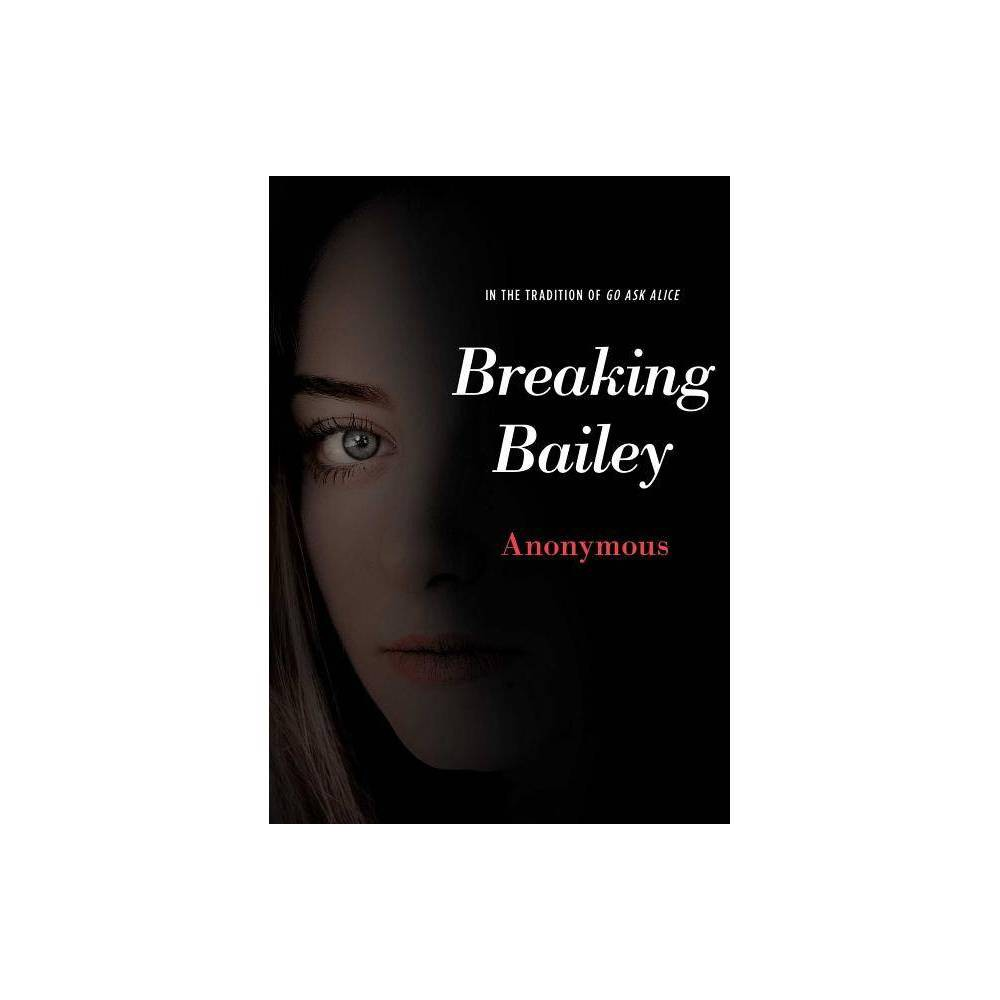 Breaking Bailey - (Anonymous Diaries) (Paperback) from Simon & Schuster