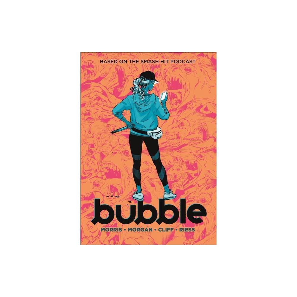 Bubble - by Jordan Morris & Sarah Morgan (Paperback) from Jordan