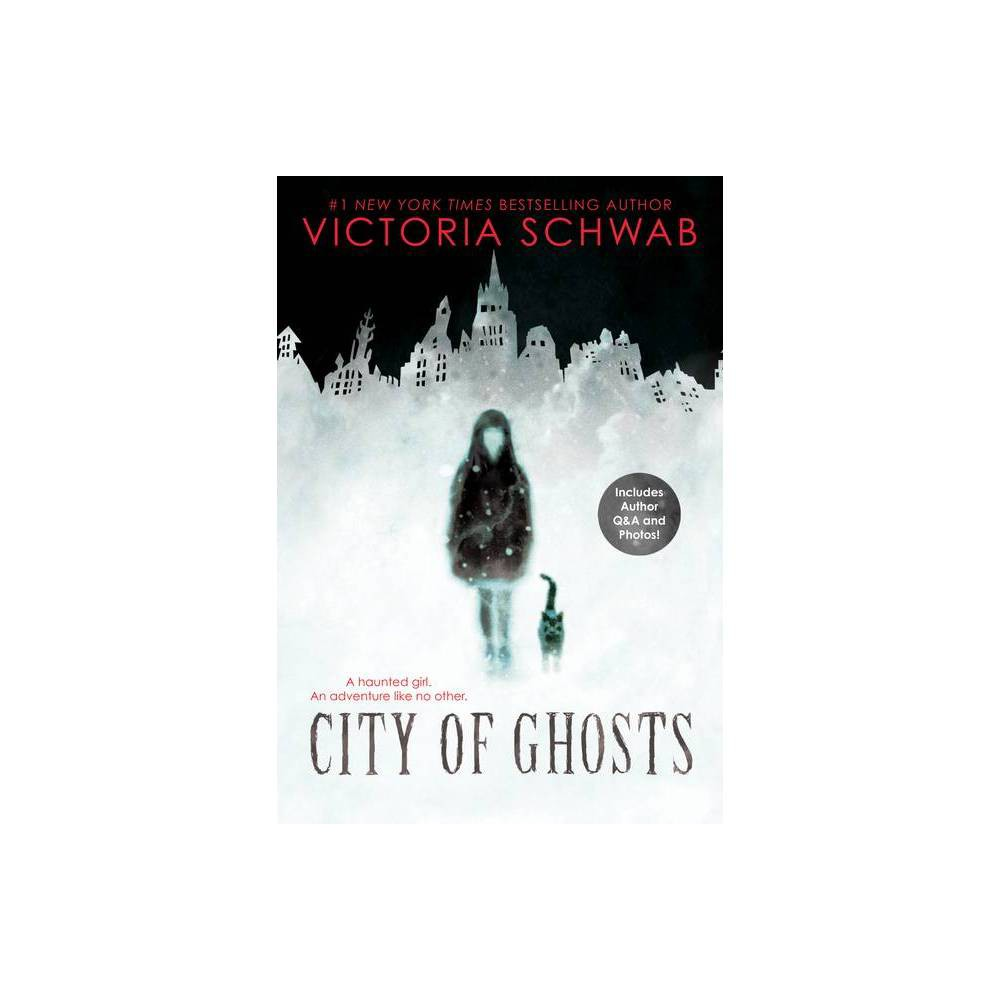 City of Ghosts - by Victoria Schwab (Paperback) from Scholastic