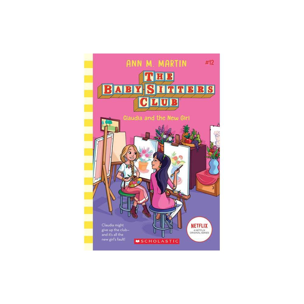 Claudia and the New Girl (the Baby-Sitters Club #12), Volume 12 - by Ann M Martin (Paperback) from Scholastic
