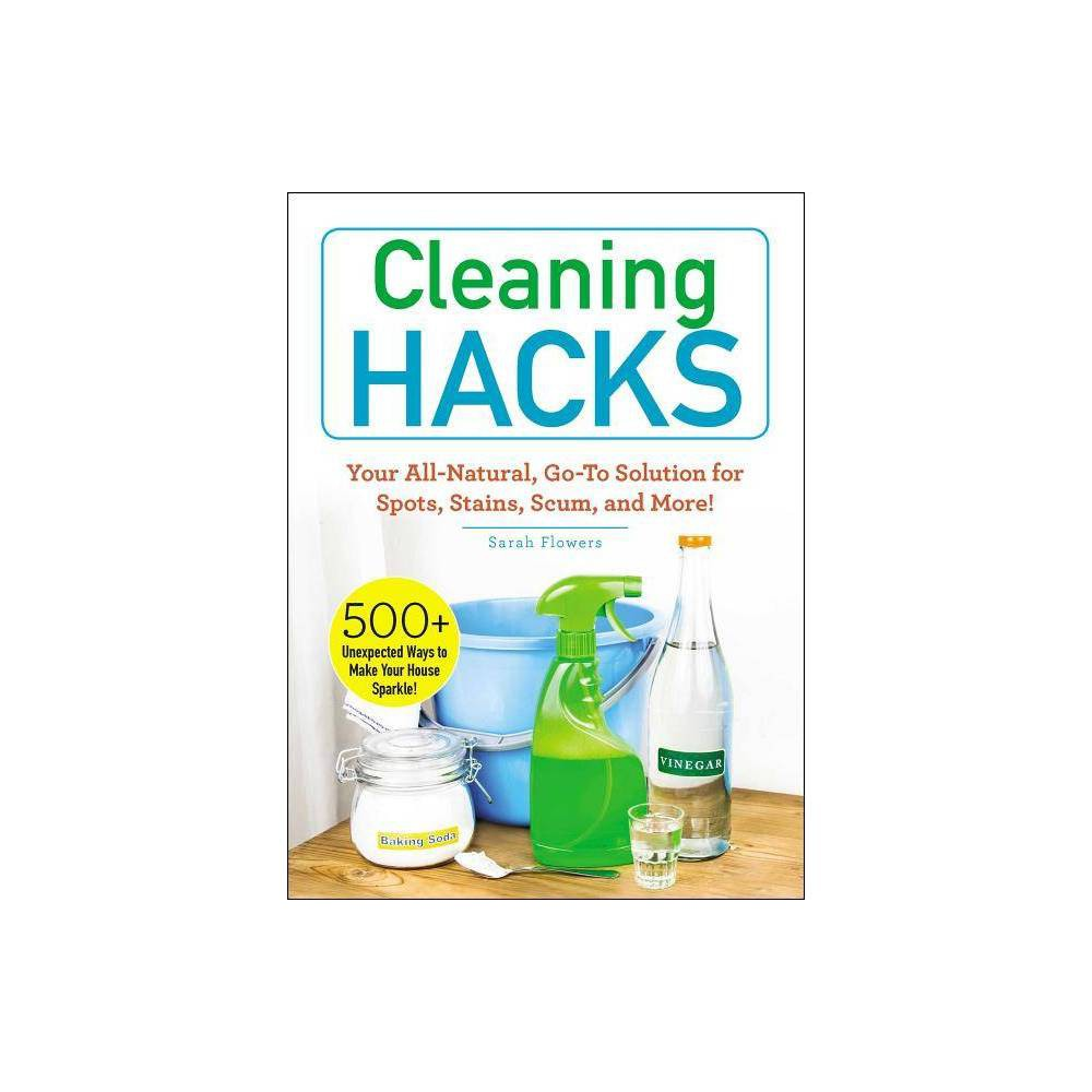 Cleaning Hacks - by Sarah Flowers (Paperback) from Simon & Schuster