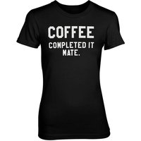 Coffee - Completed It Mate Women's Black T-Shirt - S - Black from T-Junkie