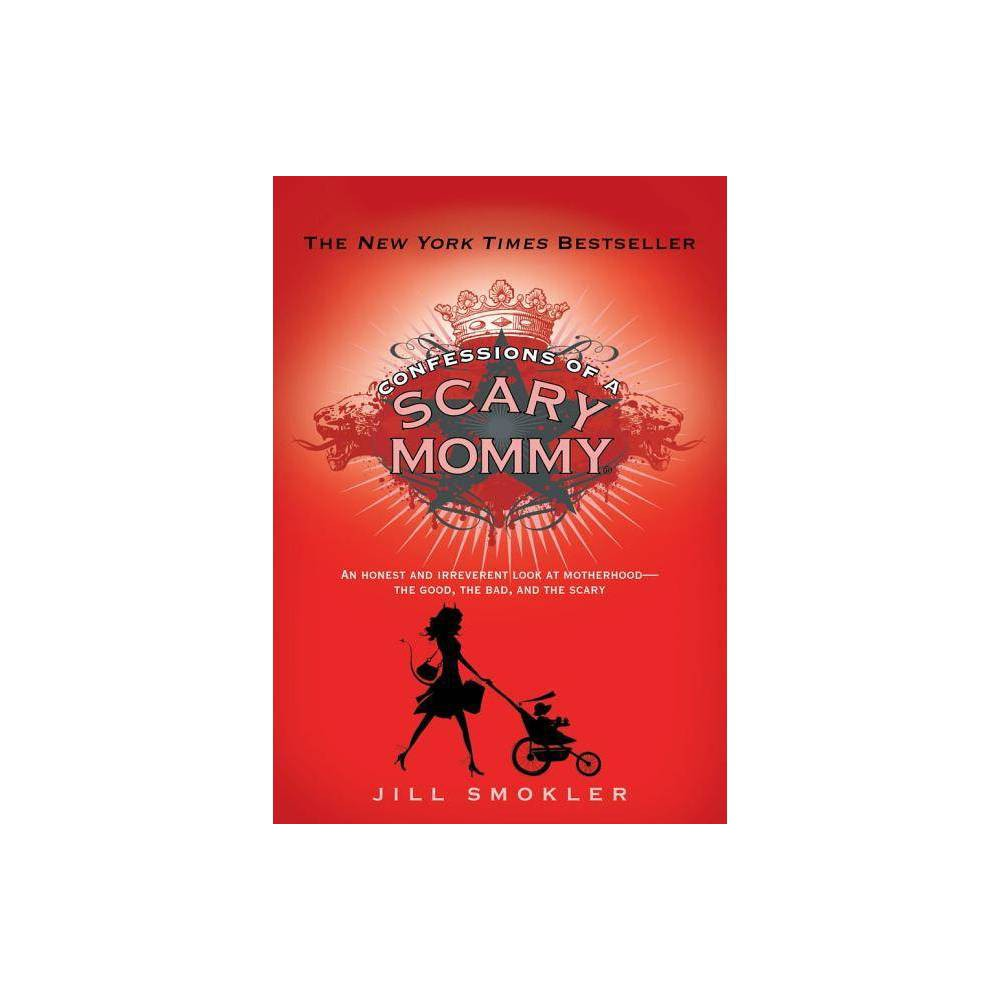 Confessions of a Scary Mommy (Hardcover) (Jill Smokler) from Simon & Schuster