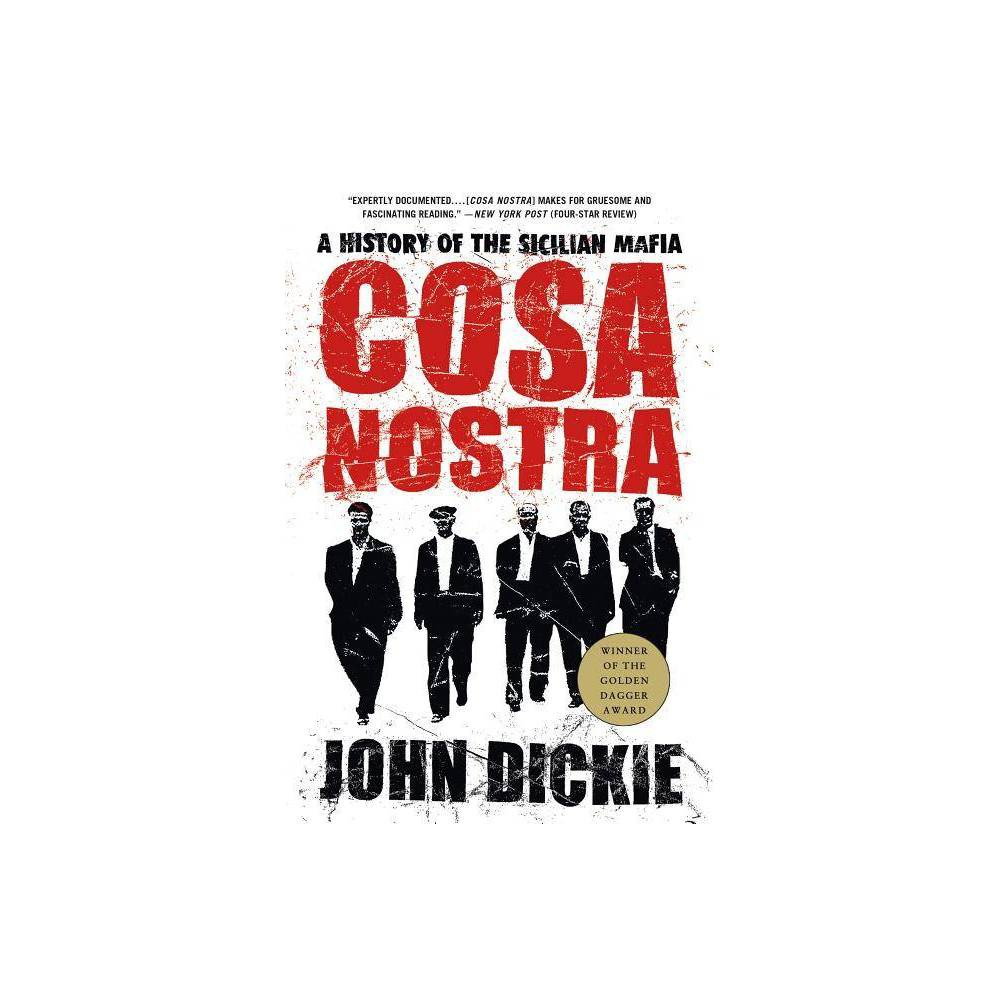 Cosa Nostra: A History of the Sicilian Mafia - by John Dickie (Paperback) from Boss