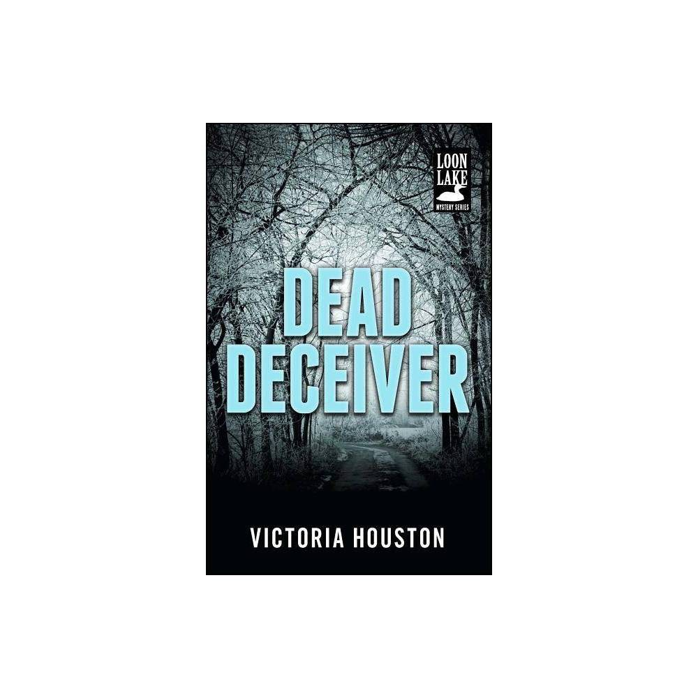 Dead Deceiver - (Loon Lake Mystery) by Victoria Houston (Paperback) from Frozen