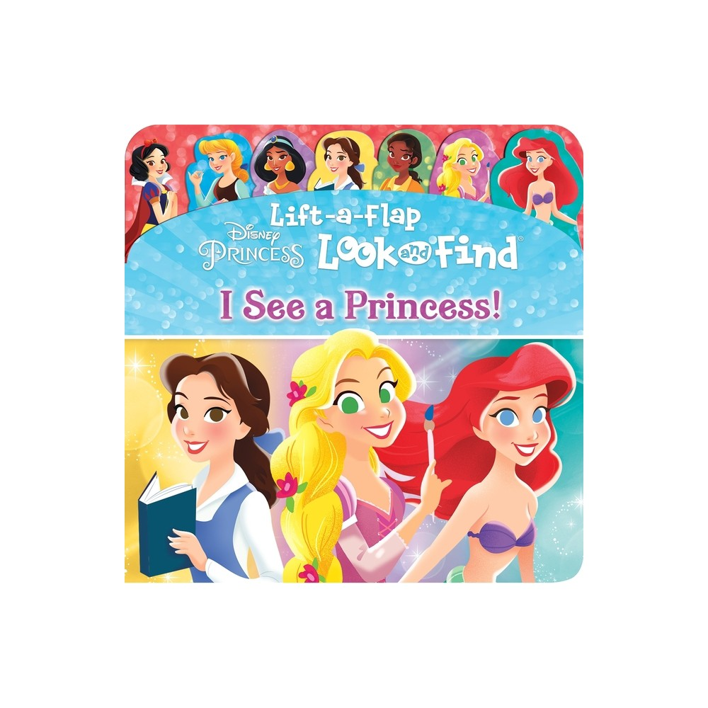 Disney Princess - I See a Princess! Lift-a-Flap Look and Find Book - by Phoenix (Board Book) from Disney Princess