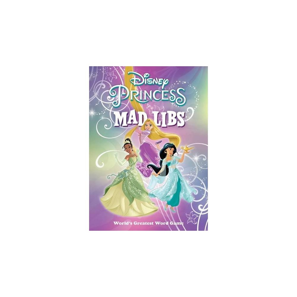 Disney Princess Mad Libs - by Sarah Fabiny (Paperback) from Disney Princess