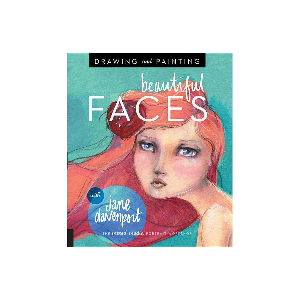 Drawing and Painting Beautiful Faces - by Jane Davenport (Paperback) from Bali