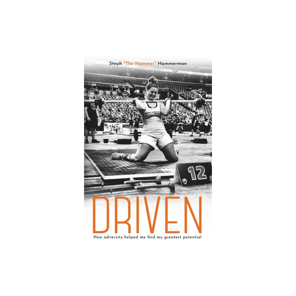 Driven - by Steph The Hammer Hammerman (Hardcover) from NOVA