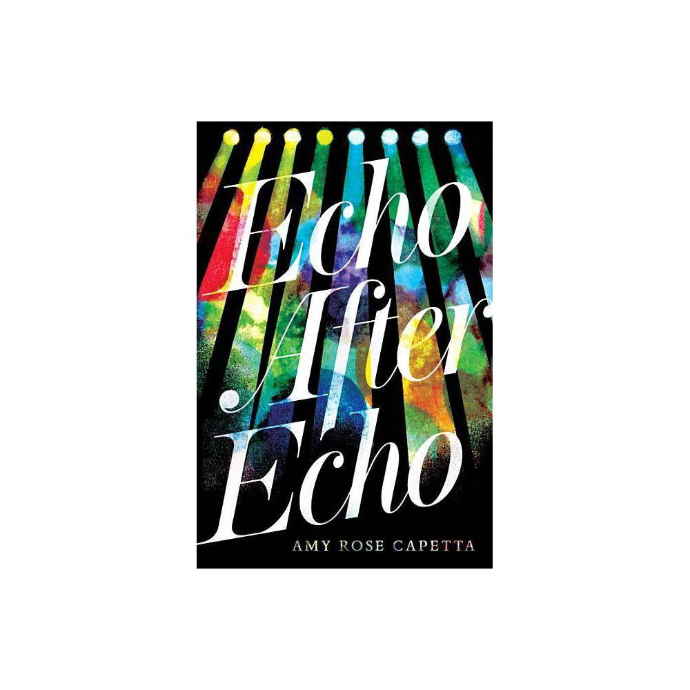 Echo After Echo - by A R Capetta (Hardcover) from Revel