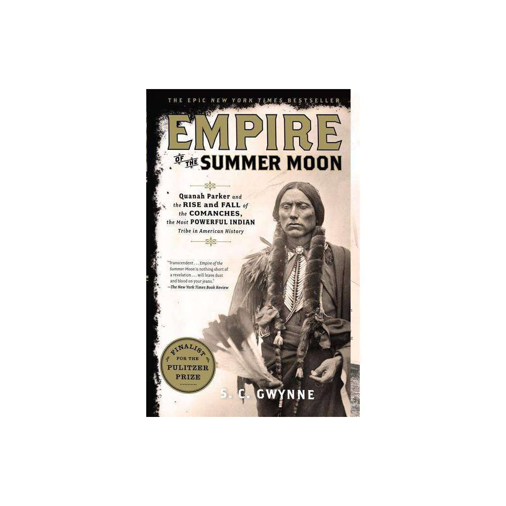 Empire of the Summer Moon (Reprint) (Paperback) by S. C. Gwynne from Simon & Schuster