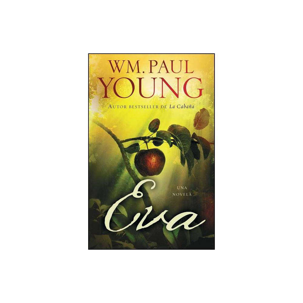 Eve ( Atria Espanol) (Reprint) (Paperback) by WM. Paul Young from Simon & Schuster