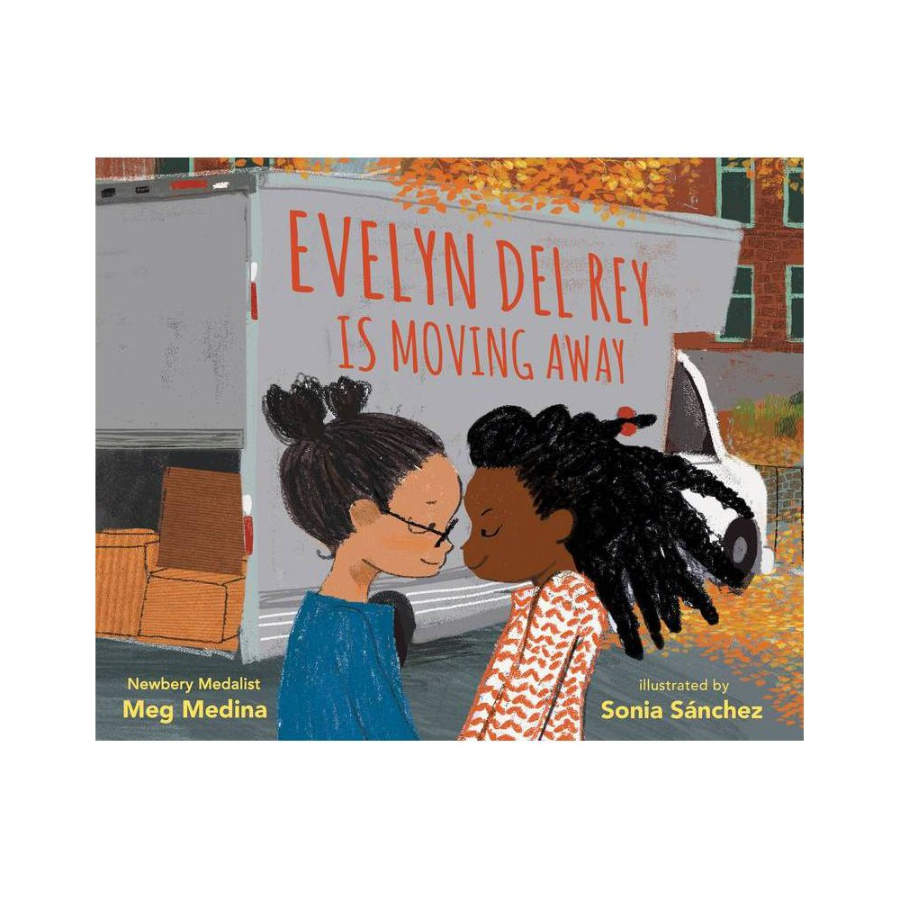 Evelyn del Rey Is Moving Away - by Meg Medina (Hardcover) from Revel