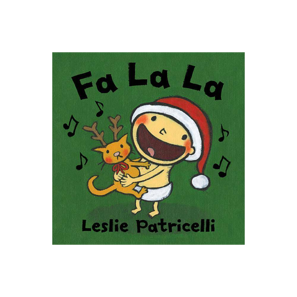 Fa La La - (Leslie Patricelli Board Books) by Leslie Patricelli (Board Book) from Revel