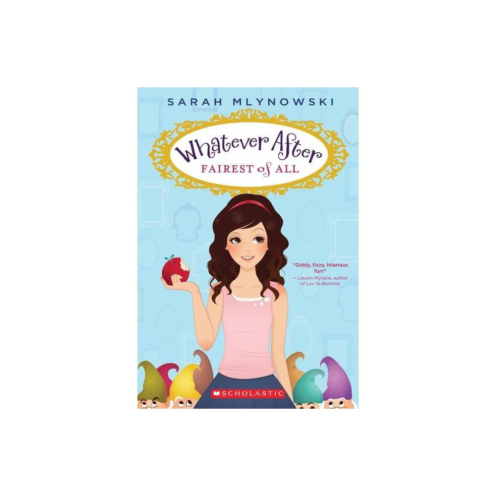 Fairest of All (Paperback) by Sarah Mlynowski from Scholastic